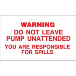 "3"" X 5"" S/F Decal -Fire Red On White - Warning Do Not Leave Pump Unattended You Are Responsible For Spills. Petroleum Parts from Vulcan Companies."